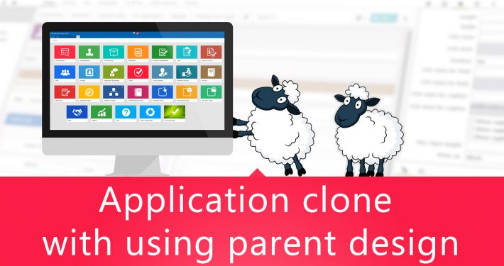 Application clone with using parent design